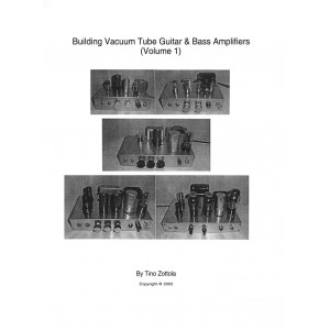 BUILDING VACUUM TUBE GUITAR & BASS AMPLIFIERS, VOLUME 1 SPIRAL