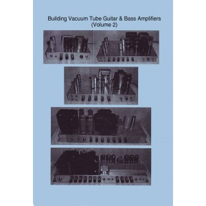BUILDING VACUUM TUBE GUITAR & BASS AMPLIFIERS, VOLUME 2 SPIRAL