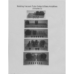 BUILDING VACUUM TUBE GUITAR & BASS AMPLIFIERS, VOLUME 3 SPIRAL