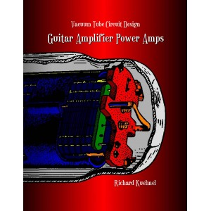 VACUUM TUBE CIRCUIT DESIGN: GUITAR AMPLIFIER POWERAMPS SOFT COVER