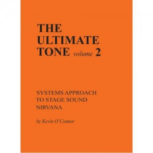 THE ULTIMATE TONE, VOLUME 2, SYSTEMS APPROACH TO STAGE SOUND