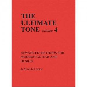 THE ULTIMATE TONE, VOLUME 4, ADVANCED METHODS FOR AMP DESIGN