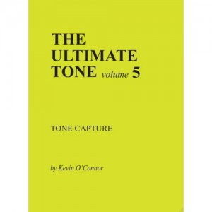 THE ULTIMATE TONE, VOLUME 5, TONE CAPTURE