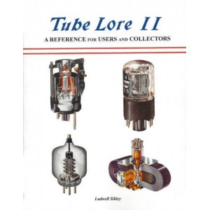 TUBE LORE II, A REFERENCE FOR USERS AND COLLECTORS, 2nd EDITION
